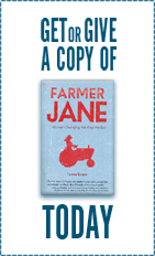 Get or Give a Copy of Farmer Jane Today
